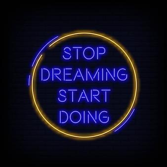 Pare de sonhar começar a fazer sinal de néon texto vetor