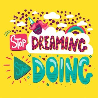 Pare de sonhar, comece a fazer