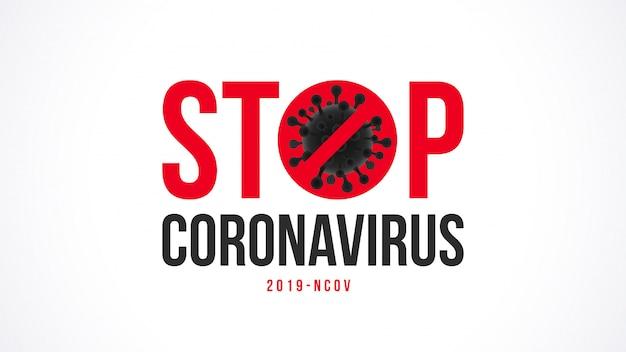 Pare o design de tipografia do coronavirus. o símbolo do coronavírus é riscado com o sinal stop.