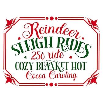 Passeios de trenó de renas 25c passeio confortável cobertor quente cacau caroling letras premium vector design