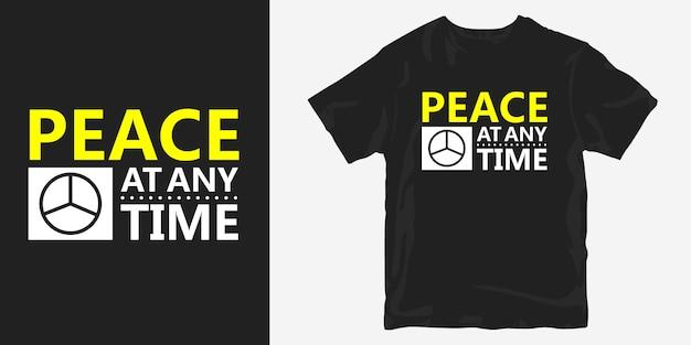 Paz a qualquer momento slogan de design de t-shirt cita merchandising
