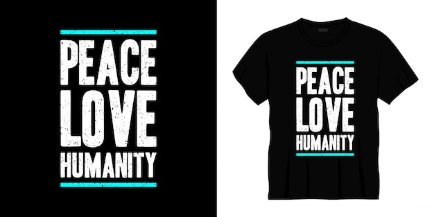 Paz amor humanidade tipografia t-shirt design