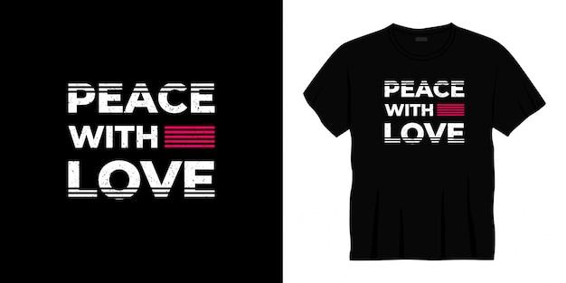 Paz com design de t-shirt de tipografia de amor