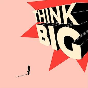 Pense no conceito de grande motivação com o empresário ou o escriturário olhando para cima em think big lettering