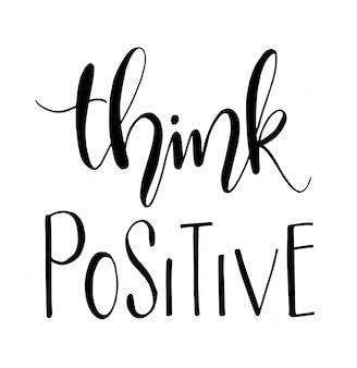 Pense positivo. cartaz de tipografia desenhada de mão