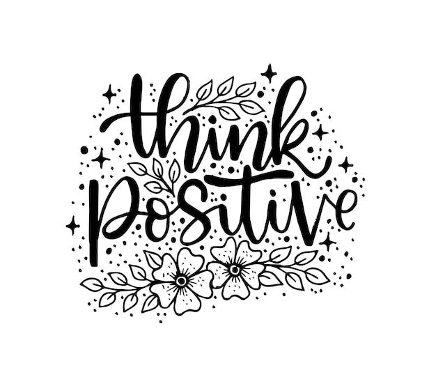 Pense positivo, pôster de tipografia com letras à mão