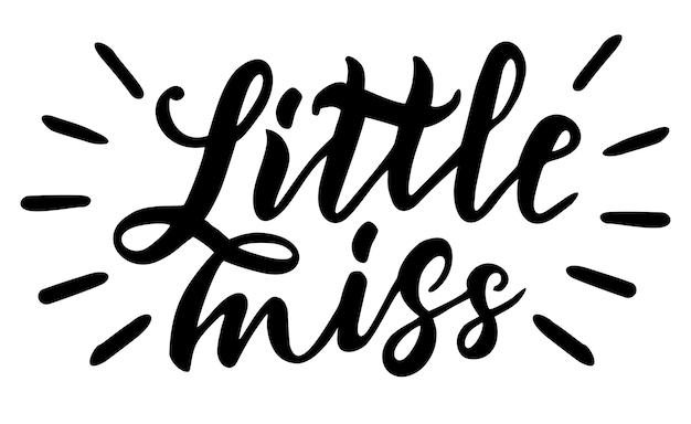 Pequena senhorita. citações de letras desenhadas à mão para imprimir em roupas de bebês