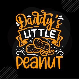 Pequeno amendoim do papai citação do papai premium vector