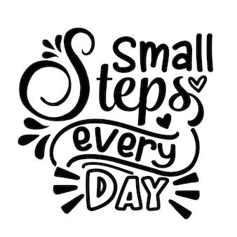 Pequenos passos todos os dias tipografia vector design premium
