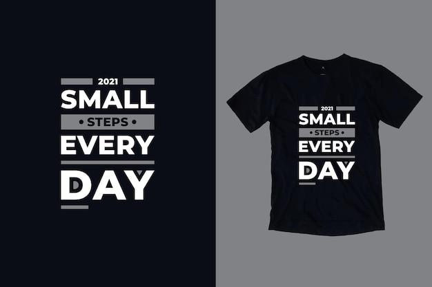 Pequenos passos todos os dias tpografia moderna cita design de camisetas