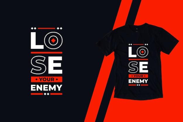 Perca seu inimigo design de camiseta com citações modernas