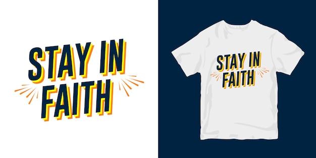 Permaneça na fé. citações motivacionais tipografia cartaz t-shirt merchandising design