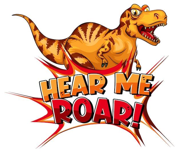 Personagem de desenho animado de dinossauro com banner de fonte ouça-me rugir