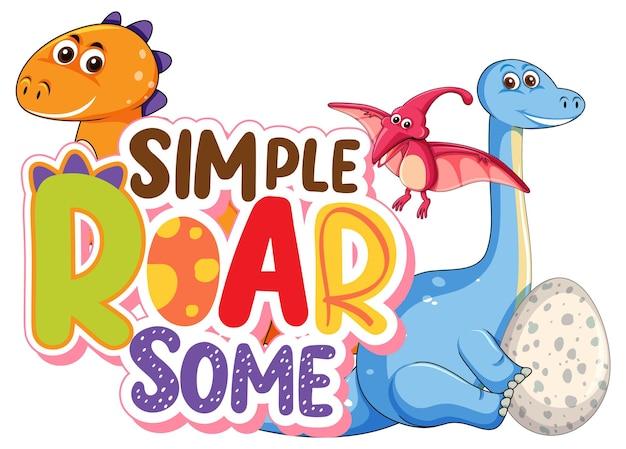 Personagem de desenho animado de dinossauros fofos com design de fonte para a palavra simple roar some