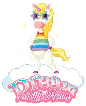 Personagem de desenho animado de unicórnio com banner de fonte sonhe um pequeno sonho