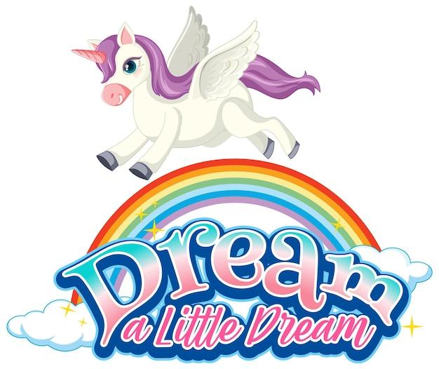 Personagem de desenho animado de unicórnio com tipografia de fonte dream a little dream