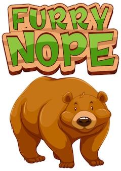 Personagem de desenho animado de urso pardo com banner de fonte furry nope isolado