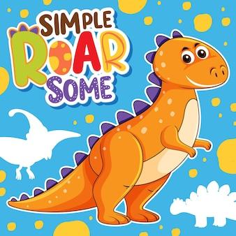 Personagem de dinossauro fofo com design de fonte para a palavra simple roar some