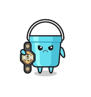 Personagem do mascote do balde de plástico como um lutador de mma com o cinto de campeão, design de estilo fofo para camiseta, adesivo, elemento de logotipo