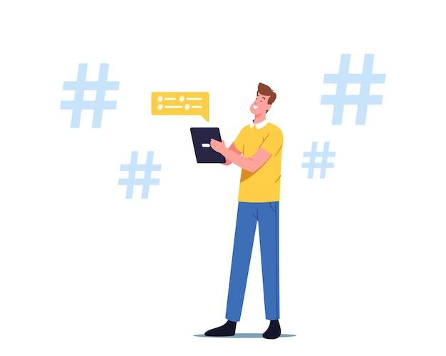 Personagem masculino com tablet digital nas mãos conversando on-line com símbolos hashtag ao redor. anúncios de marketing de mídia social, microblogging, conceito de comunicação da sociedade da internet. ilustração em vetor de desenho animado