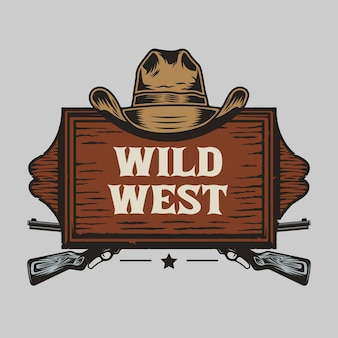 Placa de madeira do oeste selvagem com chapéu de cowboy e armas