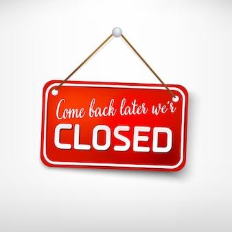 Placa vermelha voltar mais tarde estamos fechados. sinal de publicidade para portas de entrada, abertura de loja