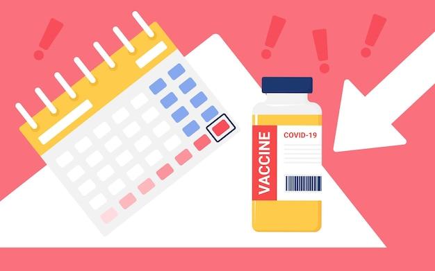 Planejando a hora da vacina contra o coronavírus para vacinar o frasco da vacina conceito próximo ao calendário