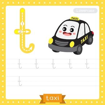 Planilha de prática de rastreamento de letras minúsculas da letra t. táxi