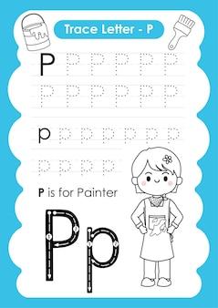 Planilha de rastreamento de alfabeto com vocabulário de ocupação por letter p painter