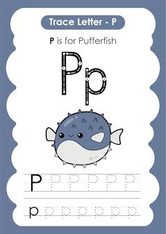 Planilha de rastreamento de alfabeto educacional com a letra p baiacu