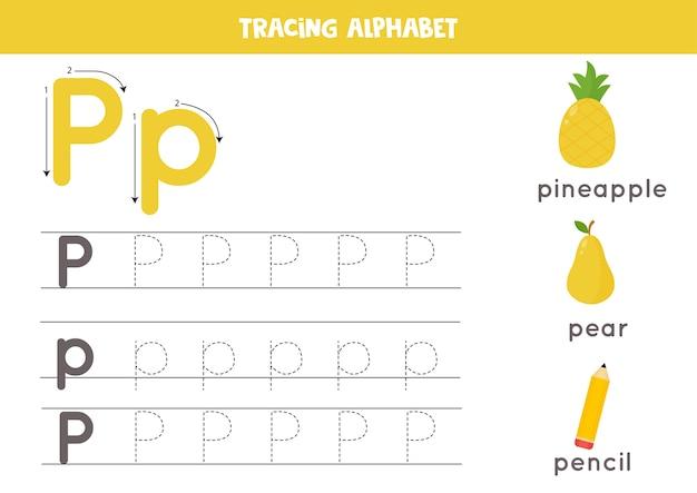 Planilha de rastreamento do alfabeto. páginas de escrita az. letra p maiúscula e minúscula traçando com desenho de abacaxi, pêra, lápis. exercício de caligrafia para crianças. folha de trabalho para impressão.