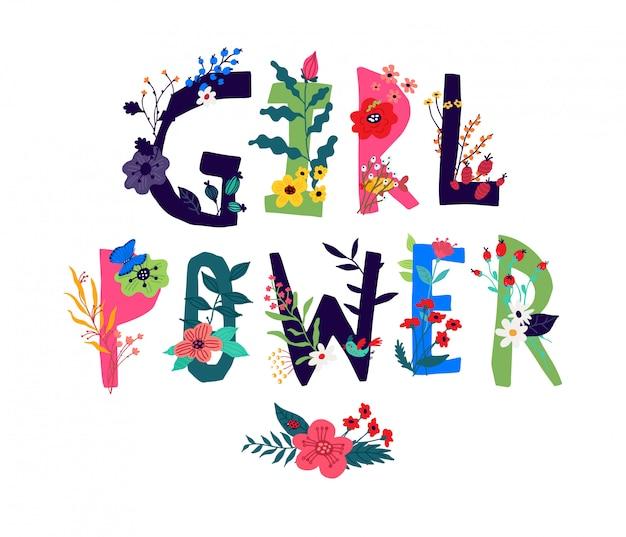 Poder da menina da inscrição, cercado por flores. vetor. ilustração em estilo cartoon. slogan motivacional como uma imagem da natureza.