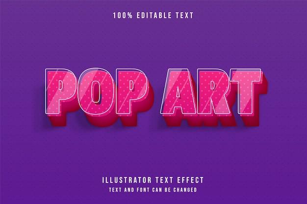 Pop art, efeito de texto editável em 3d moderno gradação rosa estilo de texto bonito