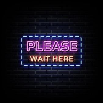 Por favor, espere aqui. sinais de néon na parede preta