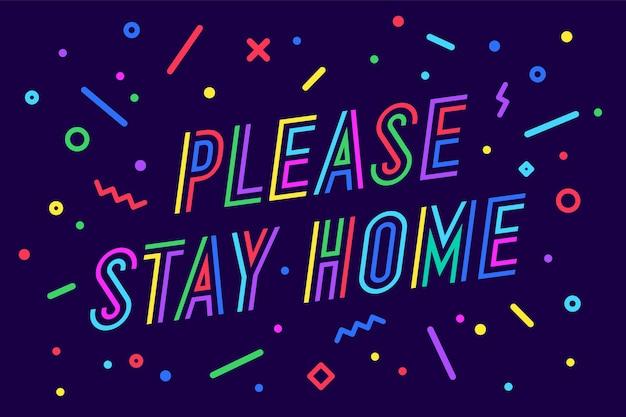 Por favor fique em casa