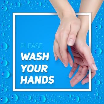 Por favor, lave o sinal das mãos. ilustração quadrada realista para cartaz, folheto e banner.