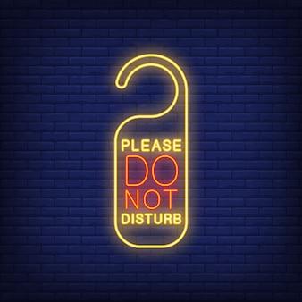 Por favor não perturbe o sinal de néon