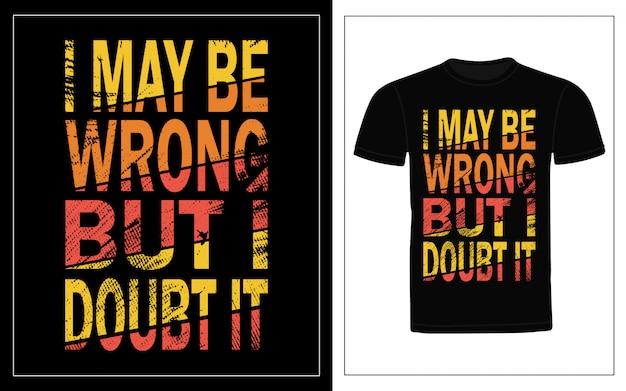 Posso estar errado, mas duvido muito do design de t-shirt tipografia