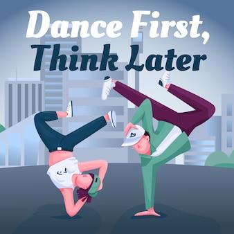 Post de mídia social de breakdance. dance primeiro, pense mais tarde. modelo de design do banner da web. dançarinos de rua impulsionador, layout de conteúdo com inscrição.
