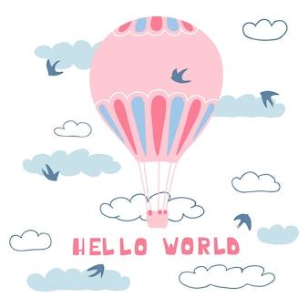 Pôster bonito com balões de ar, nuvens, pássaros e letras manuscritas olá, mundo.