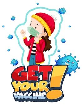Pôster do get your vaccine com uma garota usando máscara médica