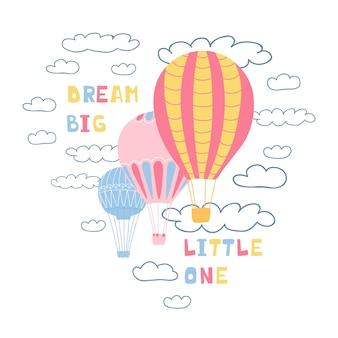 Pôster fofo com balões de ar, nuvens e letras manuscritas sonhe grande pequeno.