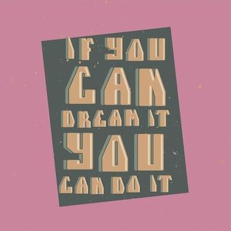 Pôster motivacional de letras vintage.