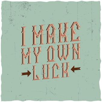 Pôster motivacional. eu faço minha própria sorte.