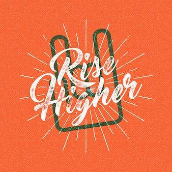 Poster retro com texto - subir mais alto e mão. design inspirado
