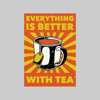Poster vintage tudo fica melhor com ilustração retro do chá