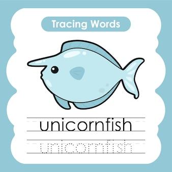 Prática de escrita de palavras marinhas, vida marinha, rastreamento de alfabeto com u peixe-unicórnio