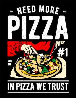 Precisa de mais pizza