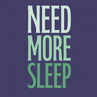 Precisa de mais sono lettering estilo vector