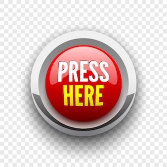 Pressione aqui o botão vermelho redondo.